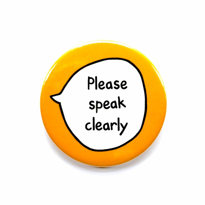 90dff51ab Please Speak Clearly Pin Badge Button   Etsy