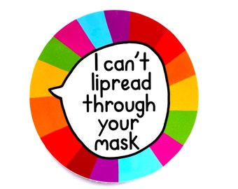 Vinyl Sticker 8cm - Deaf Hard of Hearing Autism - I can't lip-read through your mask