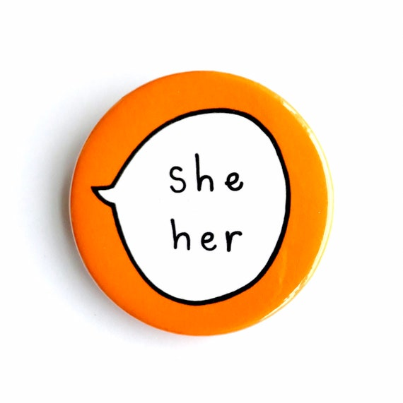 My Pronouns are She//her pin badge