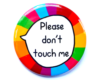 Large Please Don't Touch Me - Don't Touch Pin Badge Button
