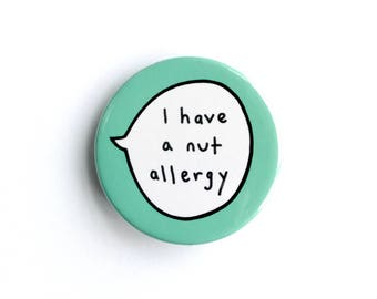 I Have a Nut Allergy Pin Badge Button