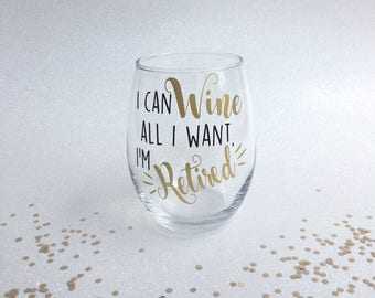 Retirement Wine Glass, I'm Retired Wine Glass, Retirement Gifts for Women, Retirement Party Gift, Gift for Retirement, Teacher Retirement