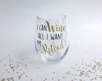 I'm Retired Wine Glass, Retirement Wine Glass, Retirement Gifts for Women, Retirement Party Gift, Gift for Retirement, Teacher Retirement