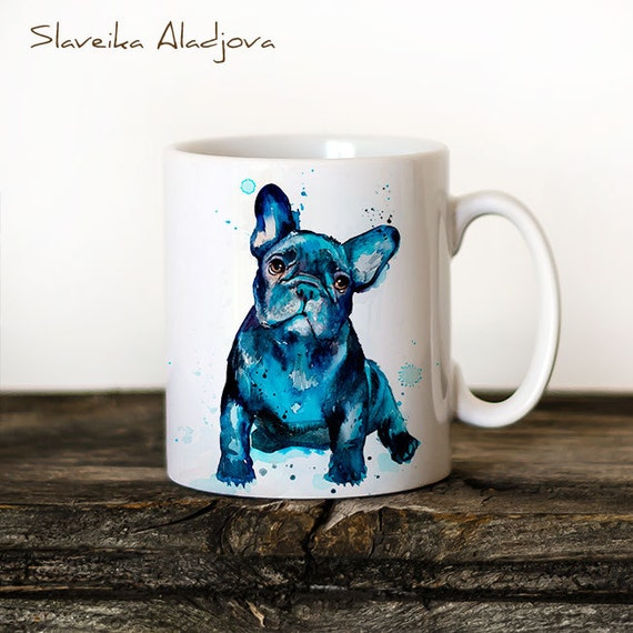 French Bulldog Mug Watercolor Ceramic Mug Unique Gift Coffee Mug Animal Mug Tea Cup Art Illustration Cool Kitchen Art Printed mug dog