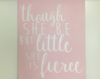 Though She Be But Little she is fierce ready to hang canvas CUSTOM COLORS shakespeare  playroom art baby girl wall art girls bedroom