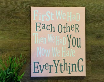 First we had eachother then we had you now we have everything ready to hang canvas playroom art kids bedroom art baby girl baby boy nursery