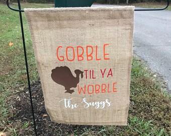 Gobble til ya wobble garden flag