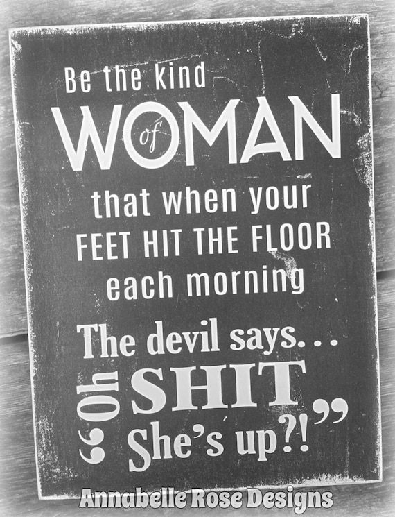 Be The Kind Of Woman Devil Says Oh Shit Shes Etsy