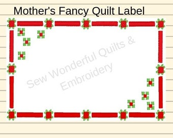 Mother's Fancy Quilt Label. Custom Machine Embroidery