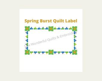 Spring Burst Quilt Label. Custom Machine Embroidery