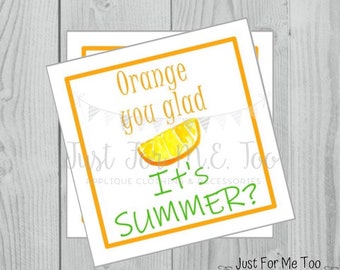 End of School Printable Tags, Orange you glad It's Summer, Instant Download, Summer Tags, Orange Tags, Summer