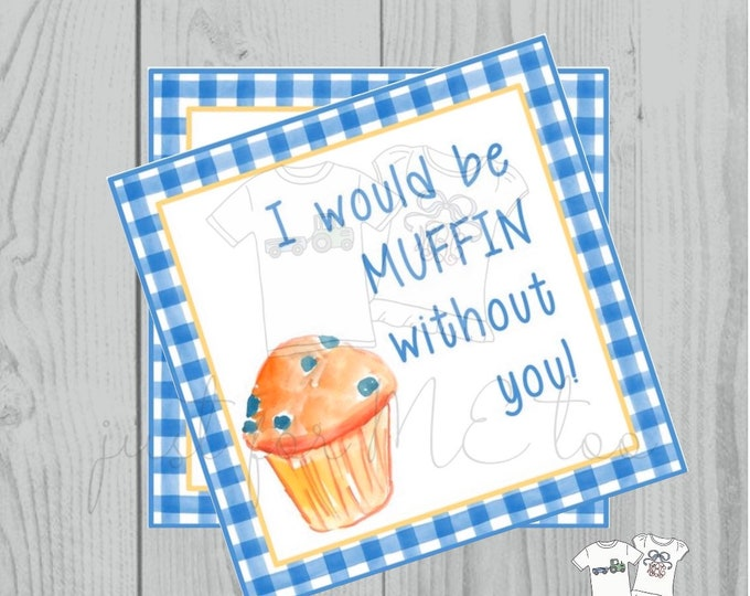 Featured listing image: Printable Tags, Instant Download, Thank You Tags, Square Gift Tags, Teacher Tag, Muffin Tag, Muffin without you