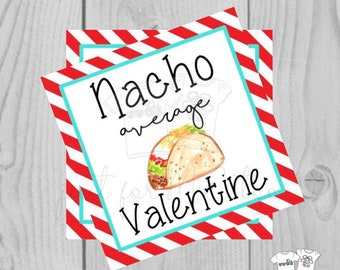 Valentine Printable Tags, Instant Download, Valentine's Day Tags, Square Tags, Classroom Tag, Nacho Tag, Treats, Nacho Average Valentine