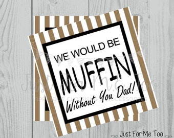 Father's Day Printable Tags, Muffin Without You tags, Instant Download, Dad Tags, Father's Day Tags, Summer, Dad Party, Muffins for Dad