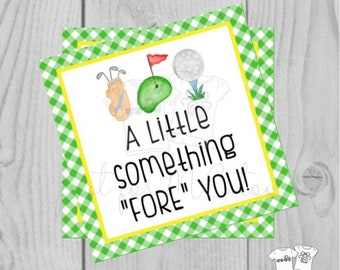 Printable Tags, Instant Download, Golf Tags, Fore Tags, Square Gift Tags, Classroom Tag, A little something fore you