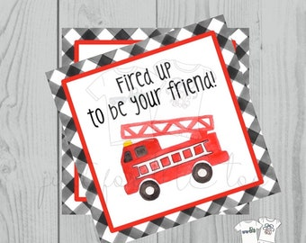 Valentine Printable Tags, Instant Download, Valentine's Day Tags, Square Gift Tags, Classroom Tag, Fire Truck Tag,Fired up to be your friend