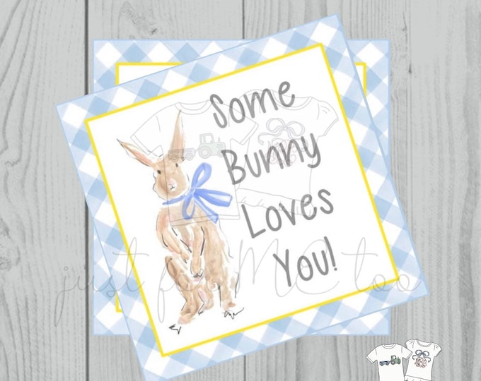 Featured listing image: Easter Bunny Printable Tags, Instant Download, Easter Tags, Square Gift Tags, Teacher Tag,  Some Bunny Loves You Tag, Treats, School Tag