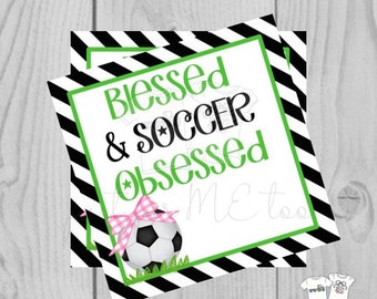 Soccer Printable Tags, Blessed and Soccer Obsessed, Instant Download, School Tags, Sports Tags, Cheerleader, Soccer, Snack Tag