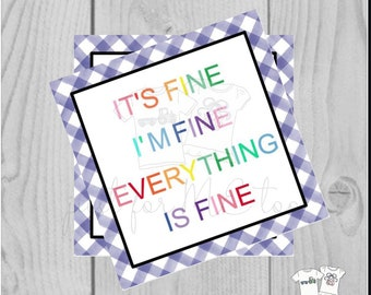 Printable Tag, Everyday Tag, Instant Download, I'm Fine Everything is Fine, Gift Tag