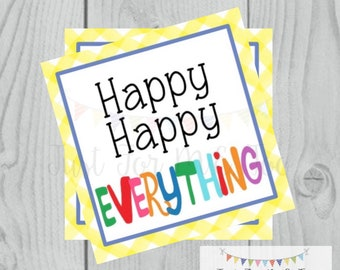 Happy Everything Printable Tags, Instant Download, Friend Tags, Square Gift Tags, Classroom Tag, Treats, Lunchbox note, Snack Tag