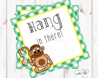 Printable Hang in There Tags, Monkey Tag, Instant Download, Tags, Teacher Tags, Lunchbox Note, Pick me Up Tag, Friendship