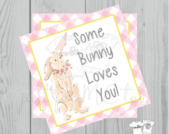 Easter Bunny Printable Tags, Instant Download, Easter Tags, Square Gift Tags, Teacher Tag,  Some Bunny Loves You Tag, Treats, School, Girl