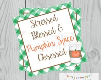 Pumpkin Spice Latte Printable Tags, Instant Download, Fall Tags, Pumpkin Gift Tags, Blessed and Stressed, Printable, Square, Pumpkin Spice