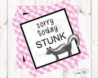 Printable Skunk Tags,Sorry today Stunk, Instant Download, Girlfriend Tags, Teacher Tags, Lunchbox Note, Pick me Up Tag, Friendship