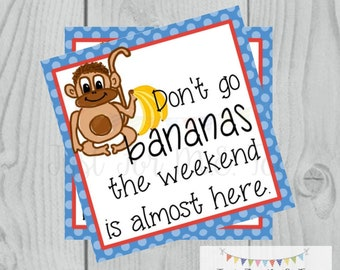 Printable Tags, Instant Download, Don't Go Bananas Tag, Square Gift Tags, Teacher Tag, Banana Bread Tag, Banana, Weekend