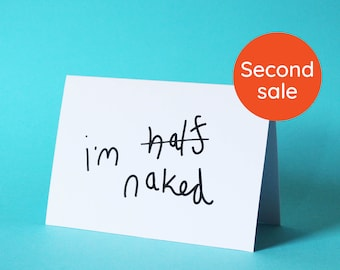 Half Naked - Greeting Card - Second Sale