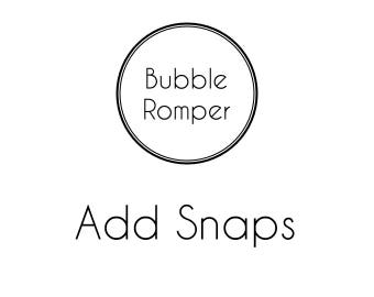 Add Snaps to your Bubble or Skirted Bubble Romper