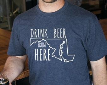 Craft Beer Maryland- MD- Drink Beer From Here Shirt