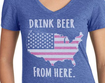 Women's Drink Beer From Here USA- United States-Craft Beer Shirt
