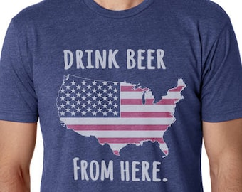 Craft Beer USA- United States- Drink Beer From Here Shirt