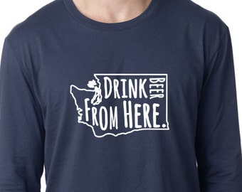 9feb0bf70 Craft Beer Washington- WA- Drink Beer From Here™ Long Sleeve Shirt