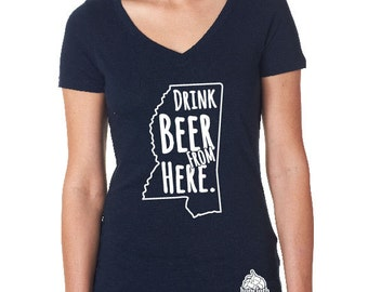 Craft Beer Shirt- Mississippi- MS- Drink Beer From Here- Women's v-neck t-shirt