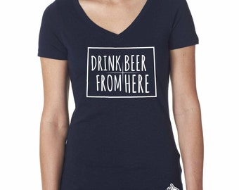 Craft Beer Shirt- Colorado- CO- Drink Beer From Here- Women's v-neck t-shirt