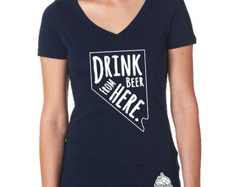 Craft Beer Shirt- Nevada- NV- Drink Beer From Here- Women's v-neck t-shirt