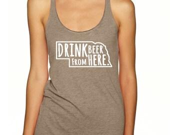 Craft Beer Shirt- Nebraska- NE- Drink Beer From Here- Women's racerback tank