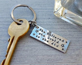 She believed she could so she did aluminium keyring, hand stamped, achievement gift, runner, graduate