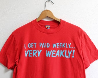 L/XL Vintage 1980s I Get Paid Weekly.. Very Weakly! Soft and Thin Sun T-Shirt