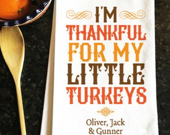 Personalized Thanksgiving Decor, Thankful for my Turkeys Tea Towel
