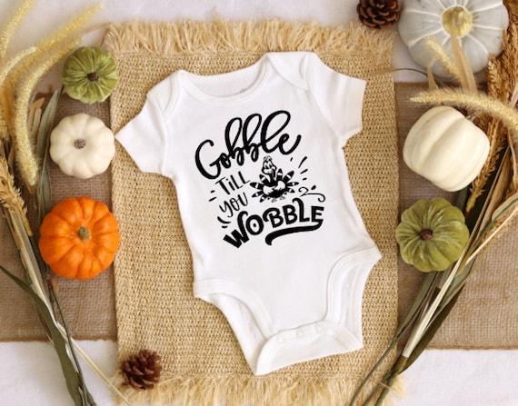 Gobble Till You Wobble Onesie for thanksgiving
