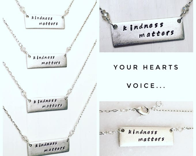 "Rustic silver bar hand stamped ""kindness matters"""