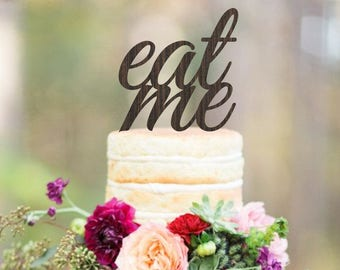 Wedding cake topper, Eat Me cake topper, rustic cake topper, wooden cake topper, gold cake topper, cake toppers for wedding