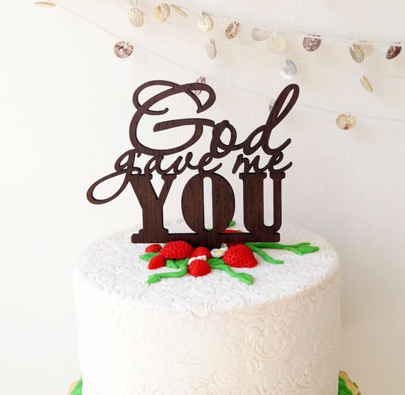 wooden wedding cake topper not on the high street wedding cake topper rustic wood cake topper god gave me 27608