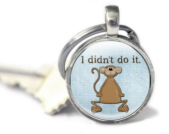 Cheeky Monkey Keyring, I didn't do it Keyring - Christmas Gift - Funny Keyring