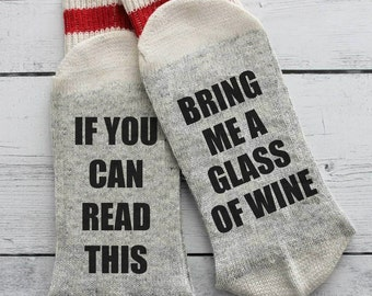 Wine socks, If you can read this, bring me wine, wine socks, Christmas gift,  womens socks, mens socks, birthday, wine lover, cute, gift