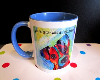 Life is better with a Jack Russell. My original painting onto a tea/coffee mug with coloured interior and matching handleLovely quality