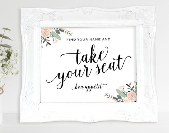 Floral Take Your Seat Sign, Find Your Name Sign, Bon Appetit, Wedding Sign, Wedding Printable, Seating Sign, PDF Instant Download, MM01-6